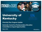 University of Kentucky Diversity Plan Progress Update to the Kentucky Council on Postsecondary Education Committee on Equal Opportunities, March 2015